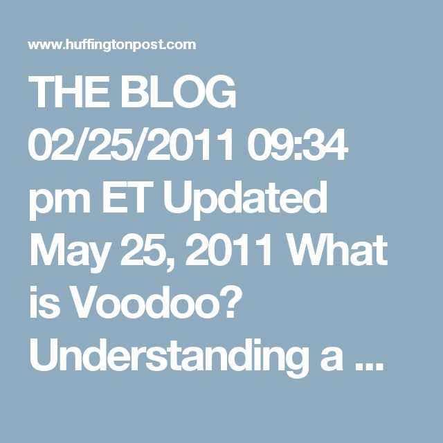 THE BLOG 02/25/2011 09:34 pm ET Updated May 25, 2011 What is Voodoo? Understanding a Misunderstood Religion By Saumya Arya Haas 340 Editors Note: While this article uses the AP Style spelling, 'Vodou' is considered a more appropriate spelling by the author and other scholars.  Before I answer any questions, I have some for you: What do you know about Voodoo? Where did you get that impression?  Voodoo probably isn't what you think it is. It might be easier to start with what Voodoo isn't…