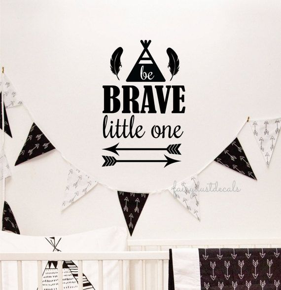 Be Brave Little One - wall words - southwestern native american design - inspirational words for wall - Baby Nursery vinyl letters - teepee