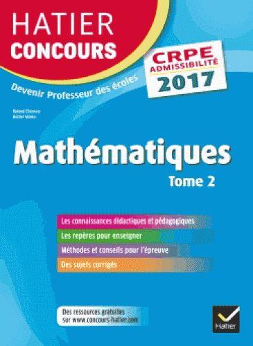 Hatier concours CRPE : mathématiques. Tome 2, Épreuve écrite d'admissibilité : édition 2017  http://cataloguescd.univ-poitiers.fr/masc/Integration/EXPLOITATION/statique/recherchesimple.asp?id=194666735