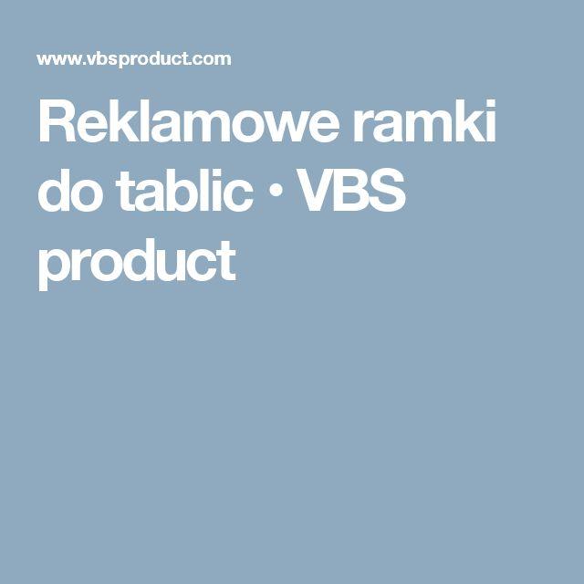 Reklamowe ramki do tablic • VBS product
