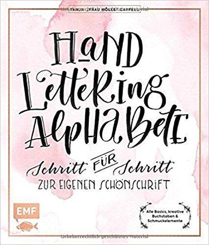 Hand Lettering Alphabete: Schritt für Schritt zur eigenen Schönschrift - alle Basics, kreative Buchstaben & Schmuckelemente, http://www.amazon.de/dp/3863557689/ref=cm_sw_r_pi_awdl_xs_hQ2KzbSTV220Y