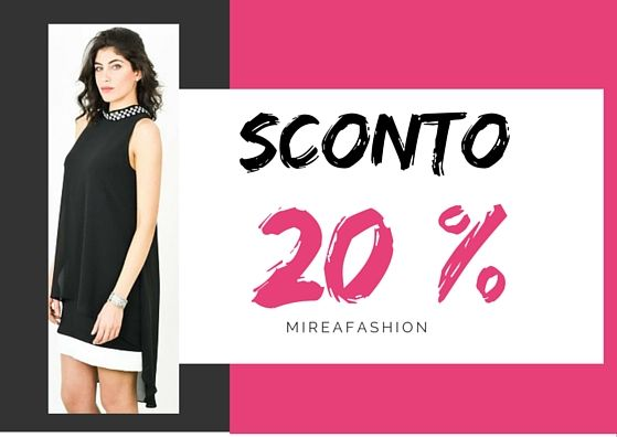sconto 20% senza limiti: www.mireafashion.it