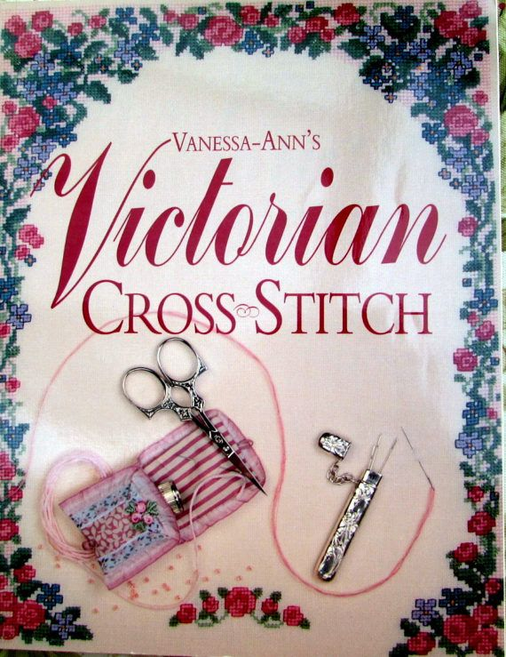 CROSS STITCH Books// Vanessa Ann's Victorian Cross-Stitch.