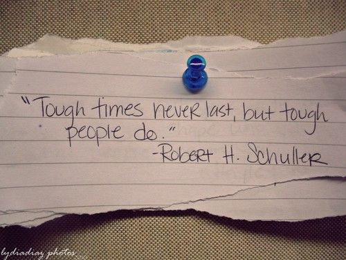 <3 my aunt's favorite quote while she was battling cancer.