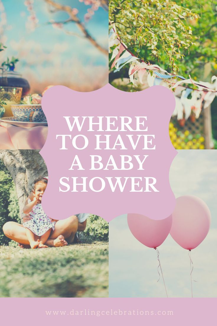 Where To Have A Baby Shower Darling Celebrations Park Baby Shower Ideas Baby Shower Venues Baby Shower Advice