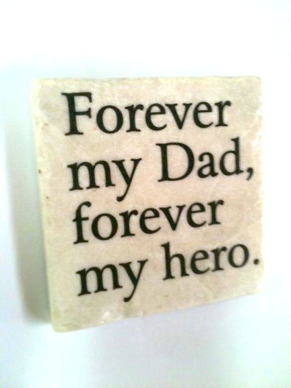 Forever My Dad Coaster/Paperweight/Plaque by DesignsBySyds on Etsy, $7.99. I am teaching the girls the value of being a veteran, and what that means, their dad and my dad are both veterans, it's an honor.