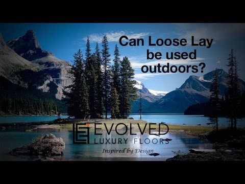 Loose Lay vinyl: Can Loose Lay vinyl be used Outdoors?