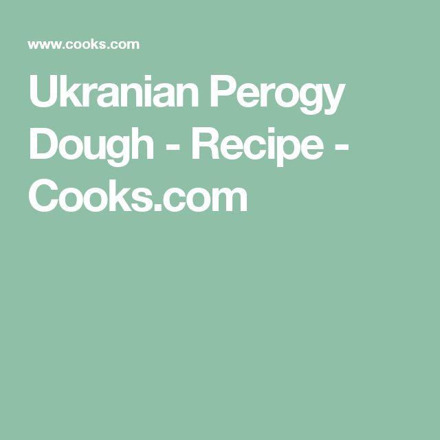 Ukranian Perogy Dough - Recipe - Cooks.com