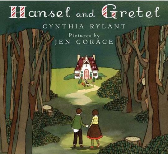 HANSEL AND GRETEL by Cynthia Rylant, illus. by Jen Corace. Rylant's retelling of this fairy tale is lovely, and Corace's illustrations are a perfect complement.