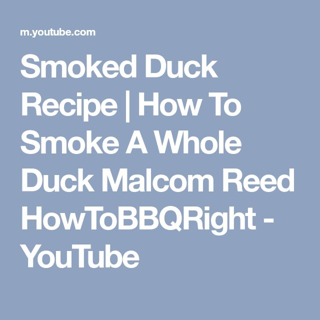 Smoked Duck Recipe | How To Smoke A Whole Duck Malcom Reed HowToBBQRight - YouTube