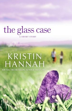 The Glass Case - a short story by Kristin Hannah