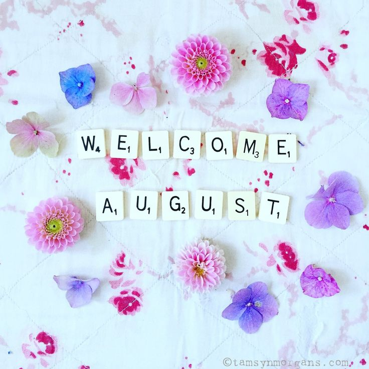 Well hello there August, so lovely to see you! Please don't rush by too quickly though! Tamsyn x