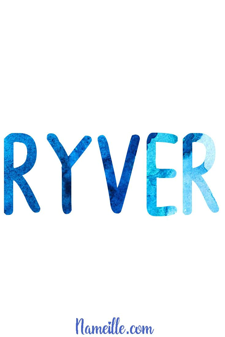 Baby Boy Names @ Nameille.com RYVER