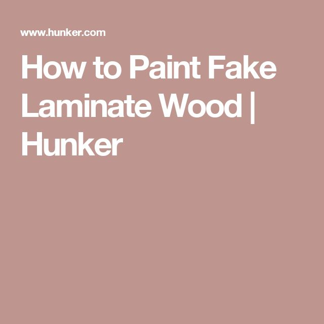 How to Paint Fake Laminate Wood | Hunker