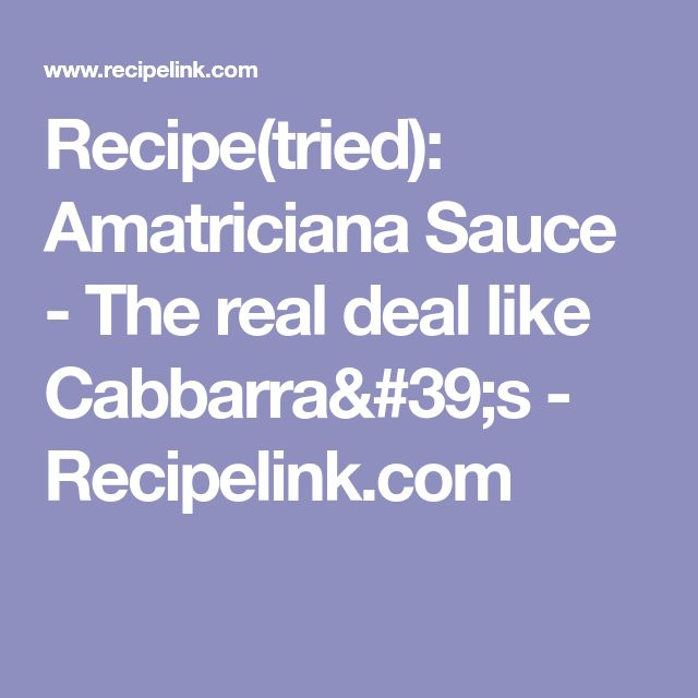 Recipe(tried): Amatriciana Sauce - The real deal like Cabbarra's - Recipelink.com