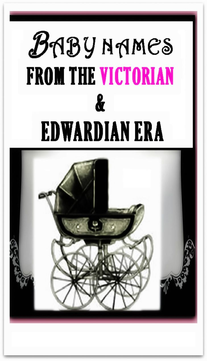 Baby names inspired by the Victorian era