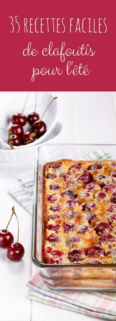 Clafoutis aux cerises, aux pêches, à l'abricot... 35 recettes faciles de clafoutis pour l'été !