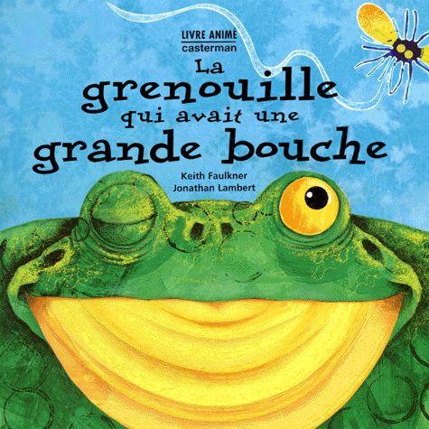 FAULKNER - LAMBERT - Grenouille qui avait une grande bouche - Albums illustrés - LIVRES - Renaud-Bray.com - Ma librairie coup de coeur