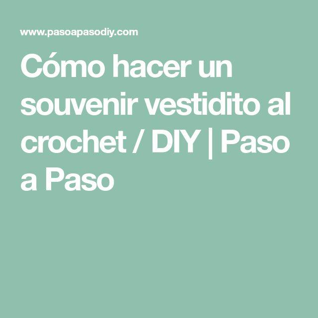 Cómo hacer un souvenir vestidito al crochet / DIY | Paso a Paso