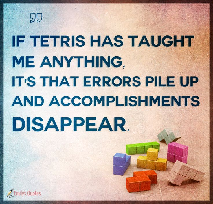 tetris quote from emilysquotes blog
