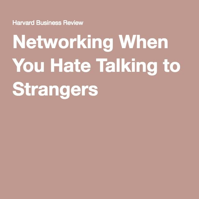 Networking When You Hate Talking to Strangers