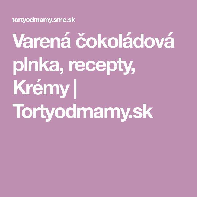 Varená čokoládová plnka, recepty, Krémy | Tortyodmamy.sk