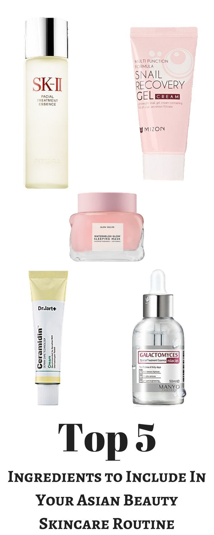 Top 5 Ingredients To Include In Your Asian Beauty Skincare Routine Kbeauty Skincare Skincareproducts Skin Care Routine Beauty Skin Care Simple Skincare