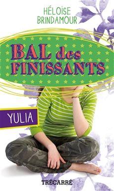 BAL DES FINISSANTS: YULIA  Par l'auteureHéloïse Brindamour