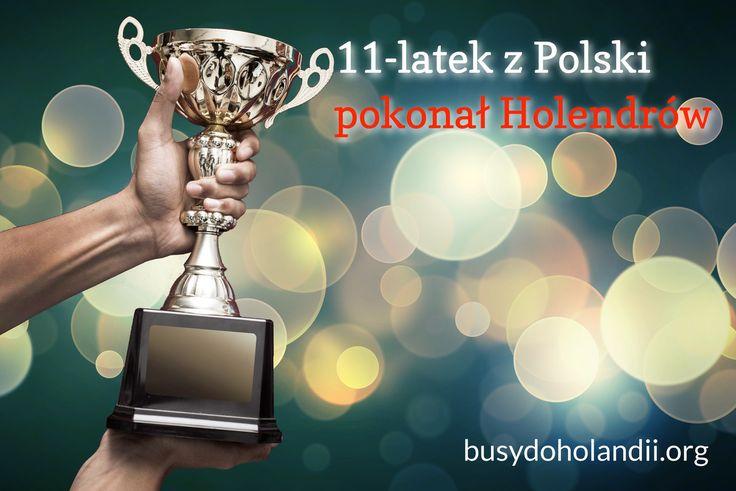 Holandia: 11-latek z Polski zawstydził wszystkich Holendrów. Gratulujemy. ____________________________________ Prosimy o udostępnienie posta, abyśmy mogli utrzymać zasięgi wiadomości  http://busydoholandii.org/holandia-11-latek-polski-zawstydzil-wszystkich-holendrow-gratulujemy/
