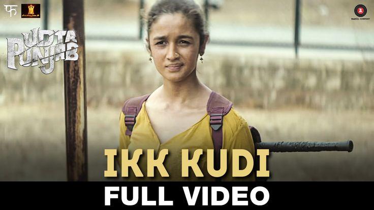 Ikk Kudi - Full Video | Udta Punjab | Shahid Mallya | Alia Bhatt & Shahi...
