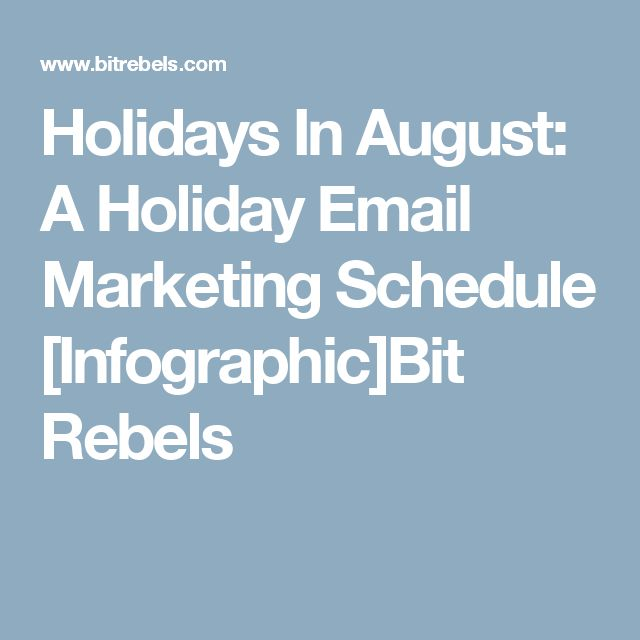 Holidays In August: A Holiday Email Marketing Schedule [Infographic]Bit Rebels