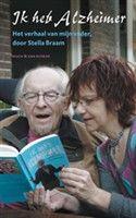 Stella Braams - Ik heb Alzheimer http://www.bruna.nl/boeken/ik-heb-alzheimer-9789038890197 - De bekende undercover-journalist Stella Braam dook ditmaal onder in de gedachtewereld van haar vader, de oud-psycholoog Ren van Neer. Die kreeg in 2003 te horen dat hij Alzheimer had. Dochter Stella volgde zijn lotgevallen gedurende twee jaar van dichtbij, en schreef er dit unieke en spraakmakende document over.