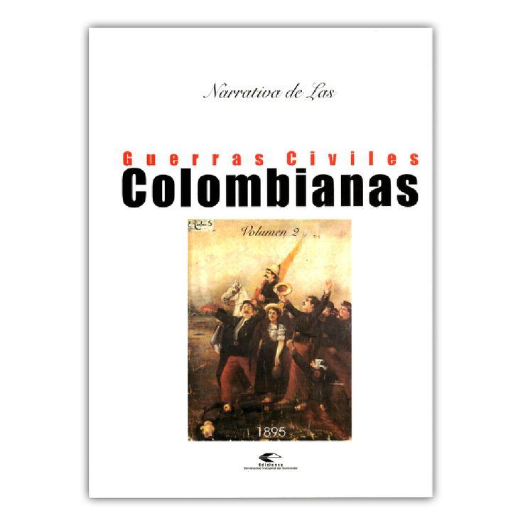 Narrativa de las guerras civiles colombianas. Volumen 2: 1895  – Varios – Universidad Industrial de Santander www.librosyeditores.com Editores y distribuidores.