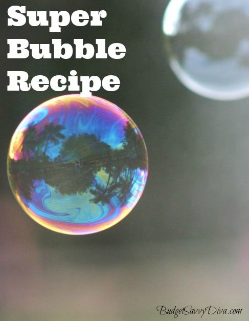 How to Make Your Own Super Bubble Mixture