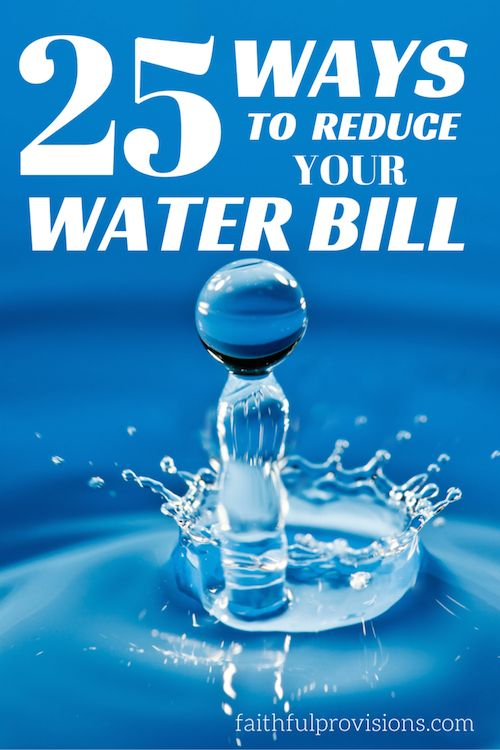 25 Ways to Reduce Water Bill - Save money on water any time of the year!