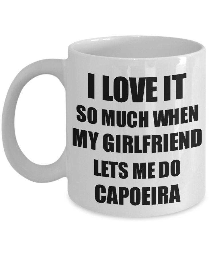 Capoeira Mug Funny Gift Idea For Boyfriend I Love It When My Girlfriend Lets Me Novelty Gag Sport Lover Joke Coffee Tea Cup