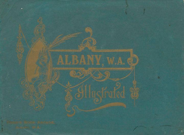 Souvenir of Albany, Western Australia, 1920s.  http://encore.slwa.wa.gov.au/iii/encore/record/C__Rb1738742__SSouvenir%20of%20Albany%2C%20Western%20Australia__Orightresult__U__X6?lang=eng&suite=def