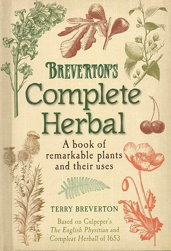 47 best herbs books images on pinterest herbal medicine natural brevertons complete herbal by terry breverton fandeluxe Gallery