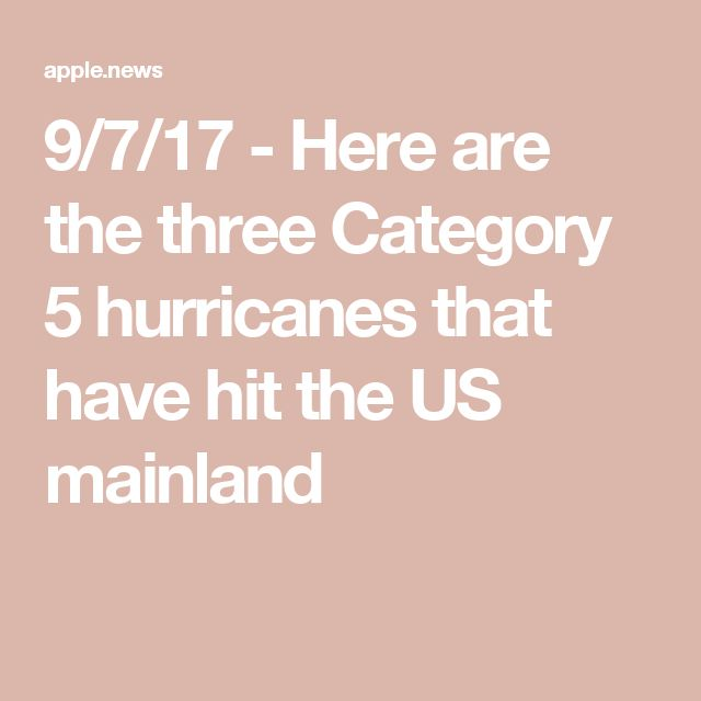 9/7/17 - Here are the three Category 5 hurricanes that have hit the US mainland