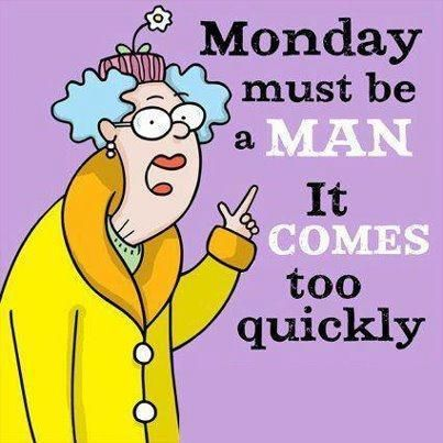 Monday must be a man!  So bad I know...but too good not to pin!