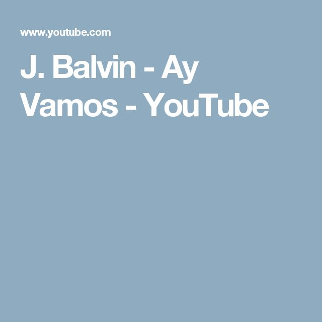 J. Balvin - Ay Vamos - YouTube