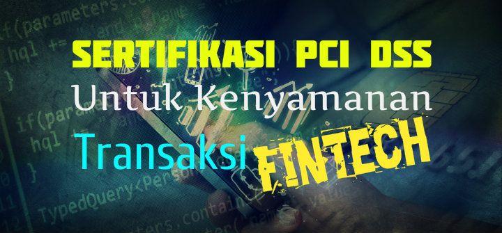 StartUp Fintech Butuh Sertifikasi PCI DSS Demi Kenyamanan