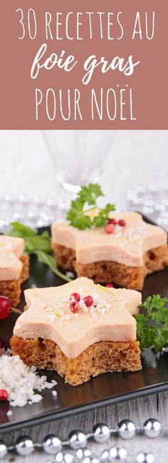 Feuilletés, veloutés, toasts : 30 recettes au foie gras pour Noël !
