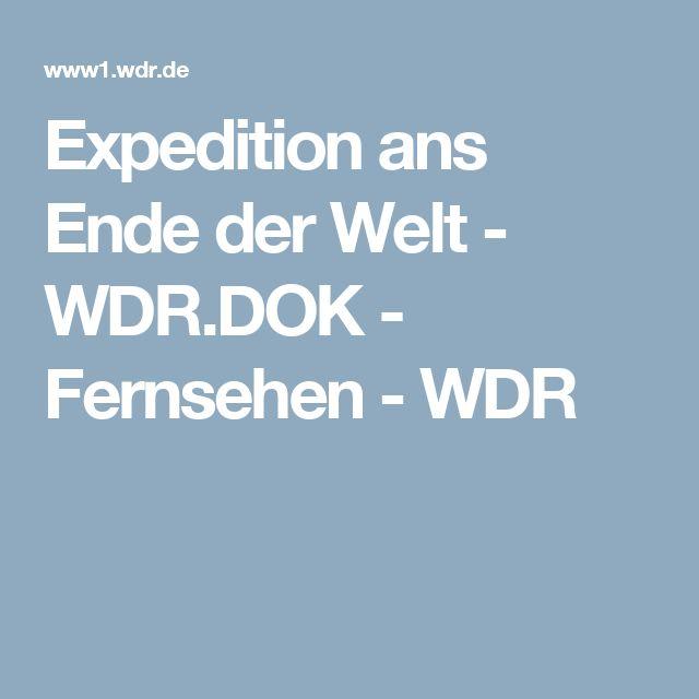 Expedition ans Ende der Welt - WDR.DOK - Fernsehen - WDR
