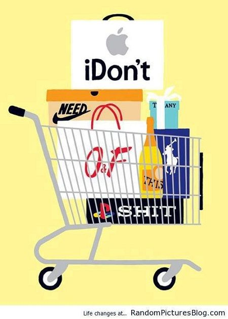 We do not need a lot of the things we buy, but the consumer in us desires it and we give in.