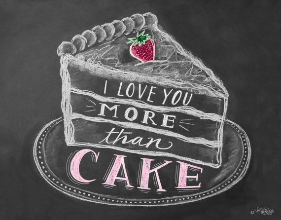 I Love You More Than Cake - Unique Card - Cake Illustration - I Love You Card - Chalkboard Art - Hand Lettering by Valerie McKeehan