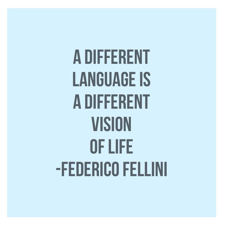 "Quote about language learning. ""A different language is a different vision of life"". Federico Fellini"