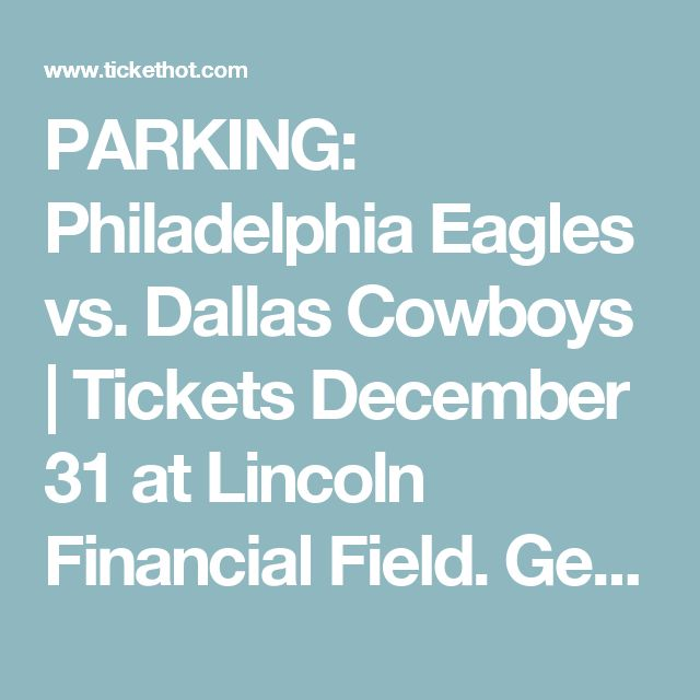 """PARKING: Philadelphia Eagles vs. Dallas Cowboys 