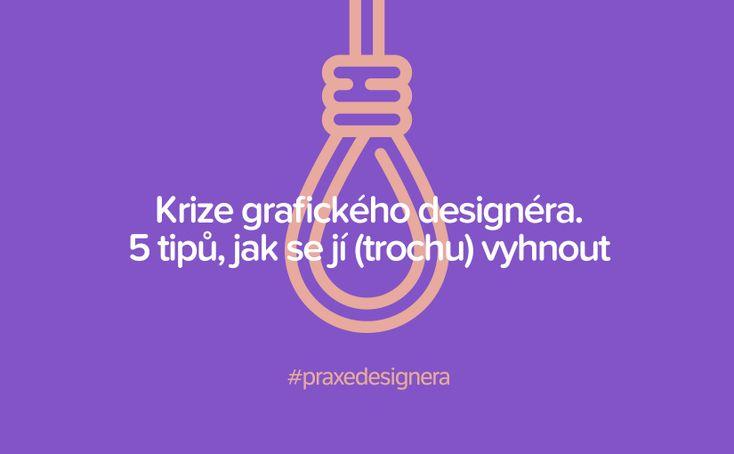 Praxe designera: krize