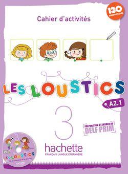 Les Loustics 3 : Cahier d'activités - Les Loustics - Hachette Français Langue Etrangère